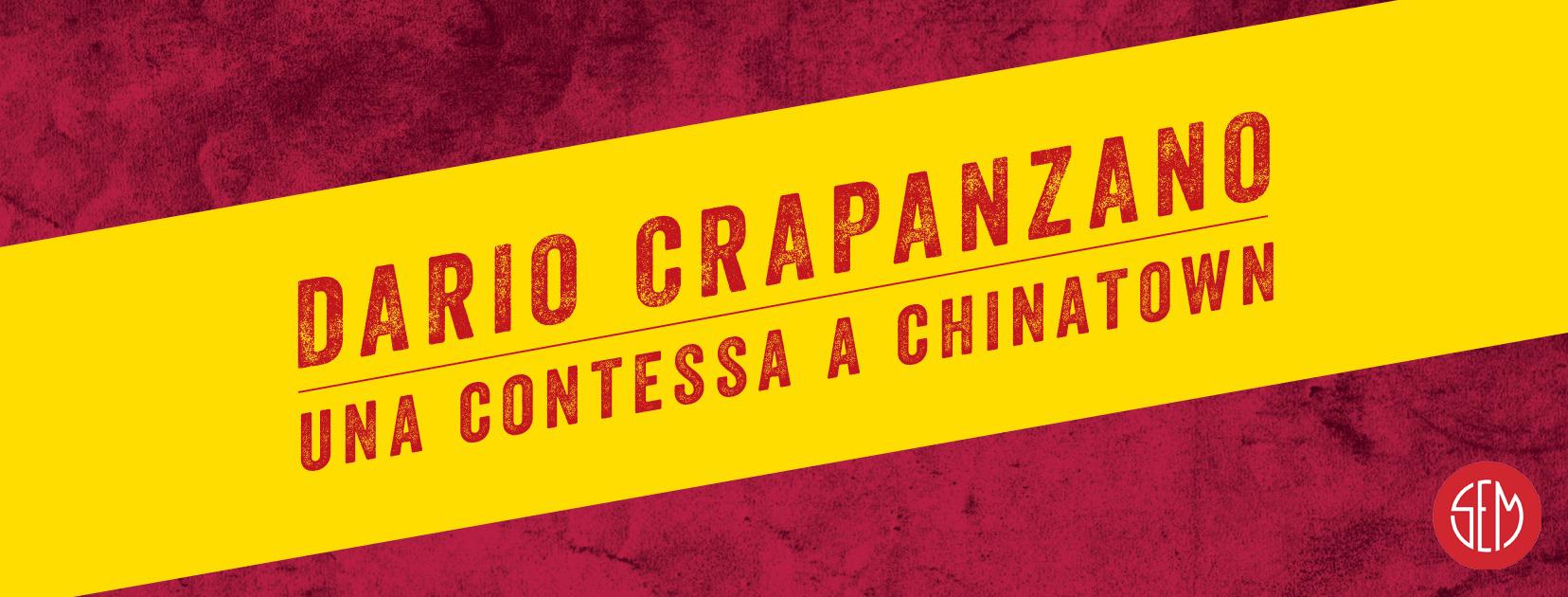 Dario Crapanzano – Una Contessa a Chinatown